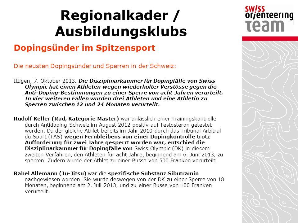 Regionalkader / Ausbildungsklubs Dopingsünder im Spitzensport Die neusten Dopingsünder und Sperren in der Schweiz: Ittigen, 7. Oktober 2013. Die Diszi