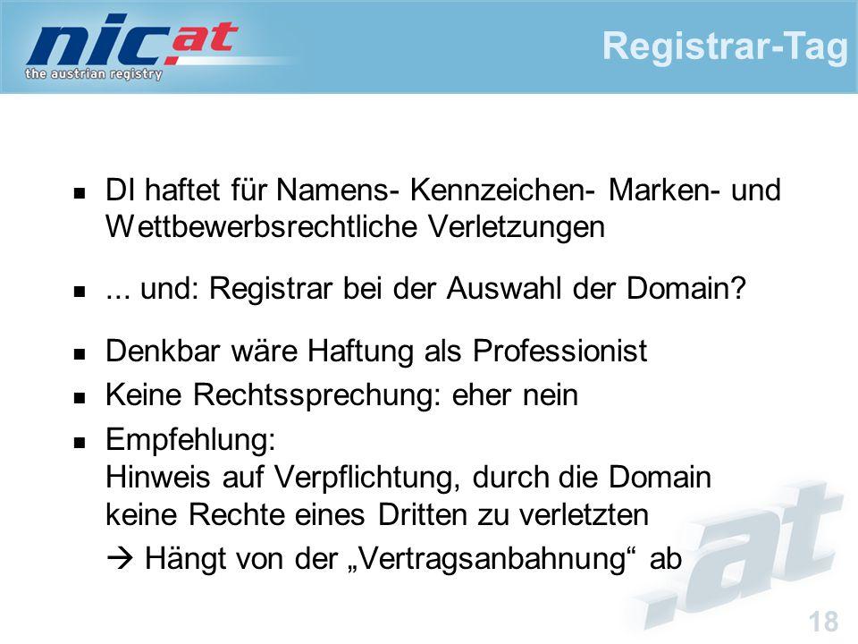 Registrar-Tag 18 DI haftet für Namens- Kennzeichen- Marken- und Wettbewerbsrechtliche Verletzungen... und: Registrar bei der Auswahl der Domain? Denkb
