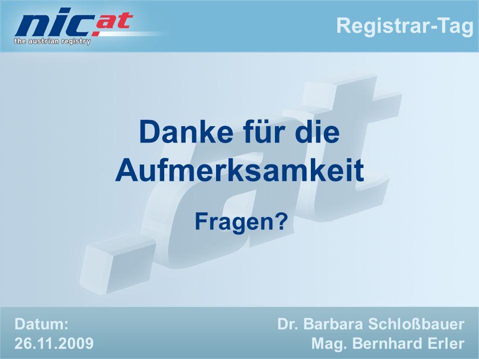 Registrar-Tag Dr. Barbara Schloßbauer Mag. Bernhard Erler Danke für die Aufmerksamkeit Fragen.