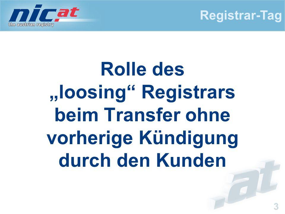 Registrar-Tag 4 Unterschied: Domain ≠ Registrar-Dienstleistungen @ Domain: Wunsch des DI ist für nic.at maßgebend  Registrar kann Transfer nicht verhindern @ Dienstleistungen: Was ist vertraglich mit Kunden geregelt.