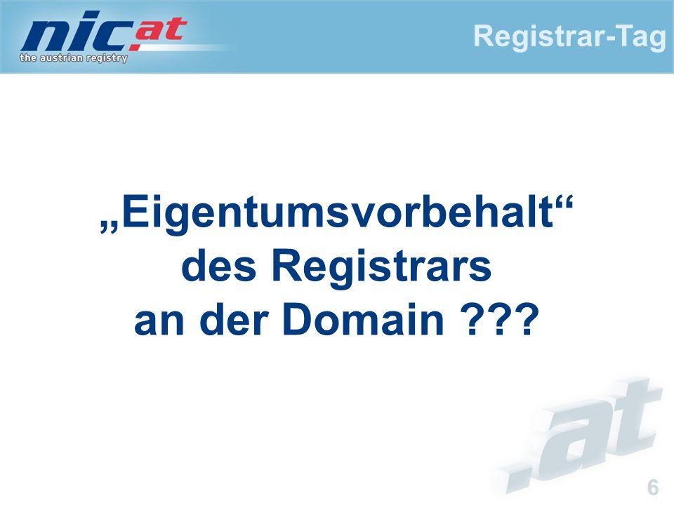 "Registrar-Tag 6 ""Eigentumsvorbehalt des Registrars an der Domain"
