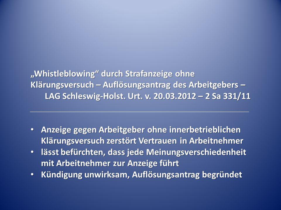 """""""Whistleblowing"""" durch Strafanzeige ohne Klärungsversuch – Auflösungsantrag des Arbeitgebers – LAG Schleswig-Holst. Urt. v. 20.03.2012 – 2 Sa 331/11 A"""
