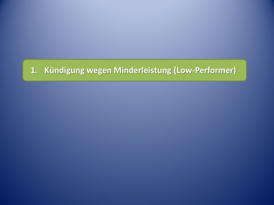 1. Kündigung wegen Minderleistung (Low-Performer)