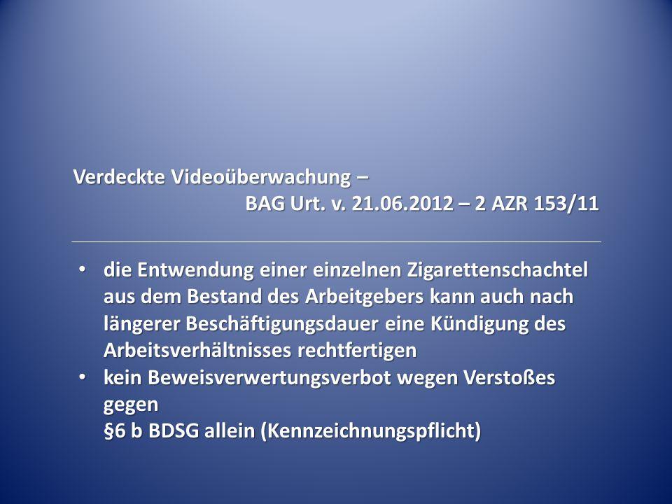 Verdeckte Videoüberwachung – BAG Urt. v. 21.06.2012 – 2 AZR 153/11 die Entwendung einer einzelnen Zigarettenschachtel aus dem Bestand des Arbeitgebers