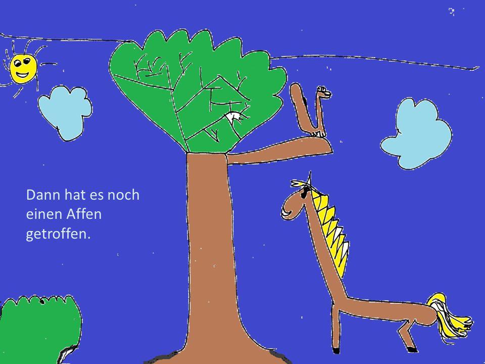 Dann hat es noch einen Affen getroffen.