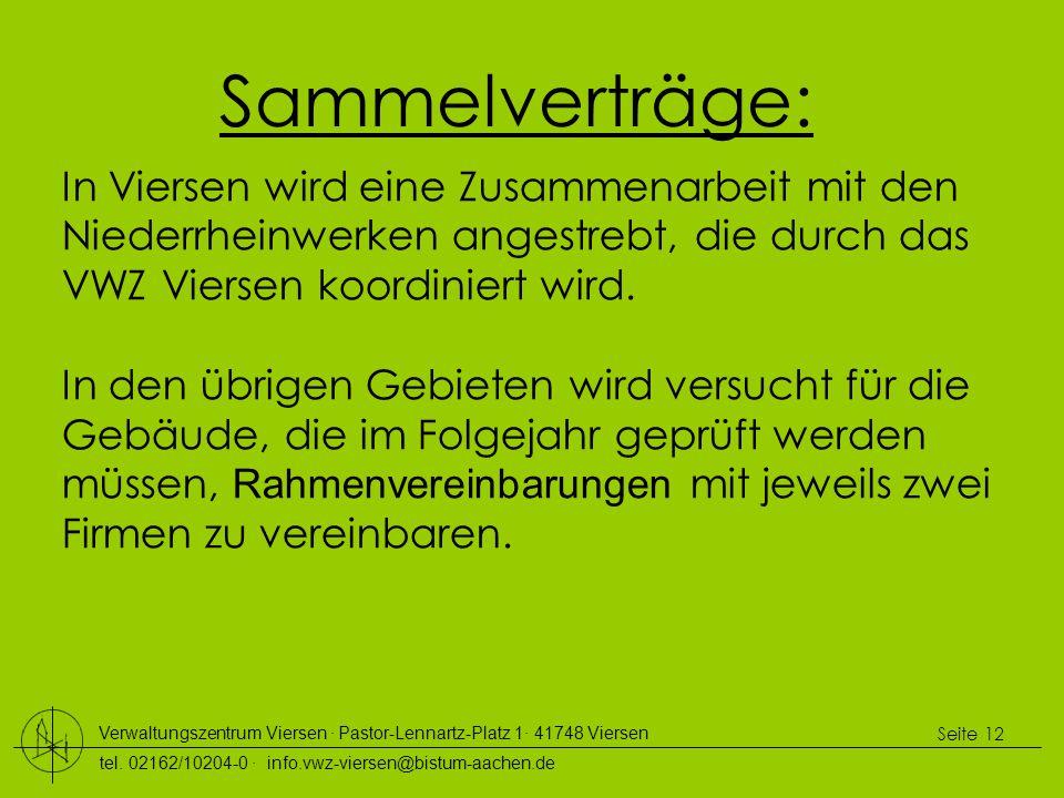 Verwaltungszentrum Viersen ∙ Pastor-Lennartz-Platz 1∙ 41748 Viersen tel. 02162/10204-0 ∙ info.vwz-viersen@bistum-aachen.de Seite 12 Sammelverträge: In