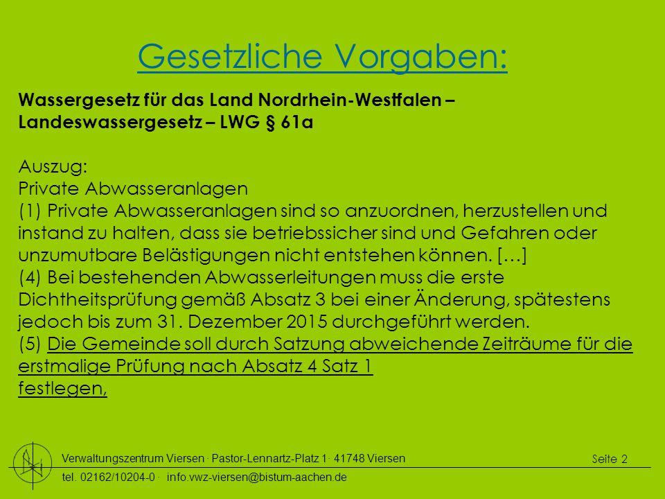Verwaltungszentrum Viersen ∙ Pastor-Lennartz-Platz 1∙ 41748 Viersen tel. 02162/10204-0 ∙ info.vwz-viersen@bistum-aachen.de Seite 2 Gesetzliche Vorgabe