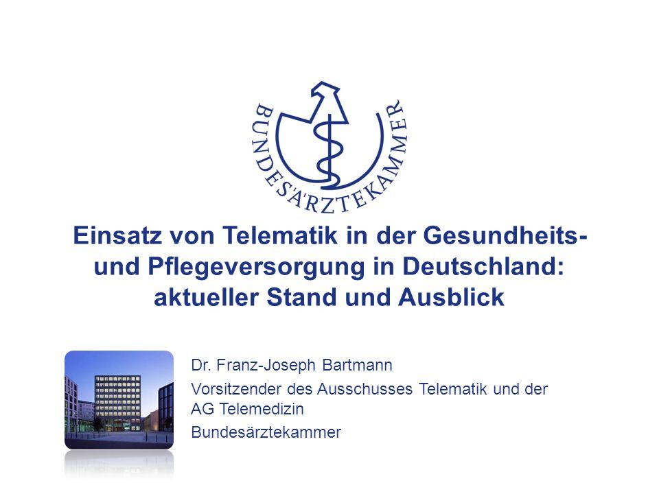 Einsatz von Telematik in der Gesundheits- und Pflegeversorgung in Deutschland: aktueller Stand und Ausblick Dr.