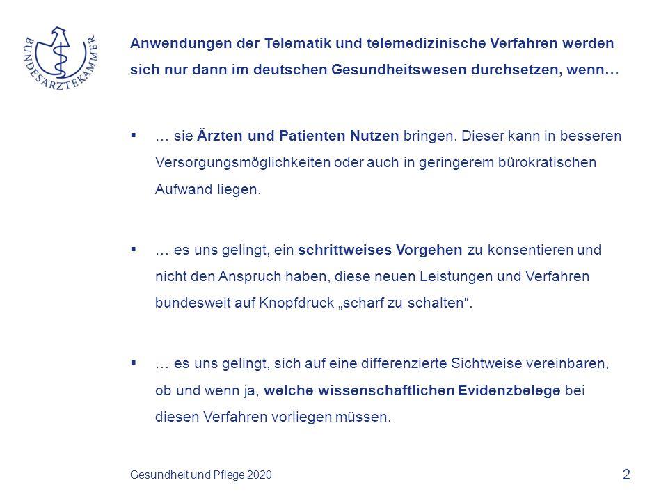 Anwendungen der Telematik und telemedizinische Verfahren werden sich nur dann im deutschen Gesundheitswesen durchsetzen, wenn…  … in einem innerärztlichen Diskurs Grenzen und Möglichkeiten der Behandlung von Patienten unter Verzicht auf direkte Präsenz ausgelotet werden.