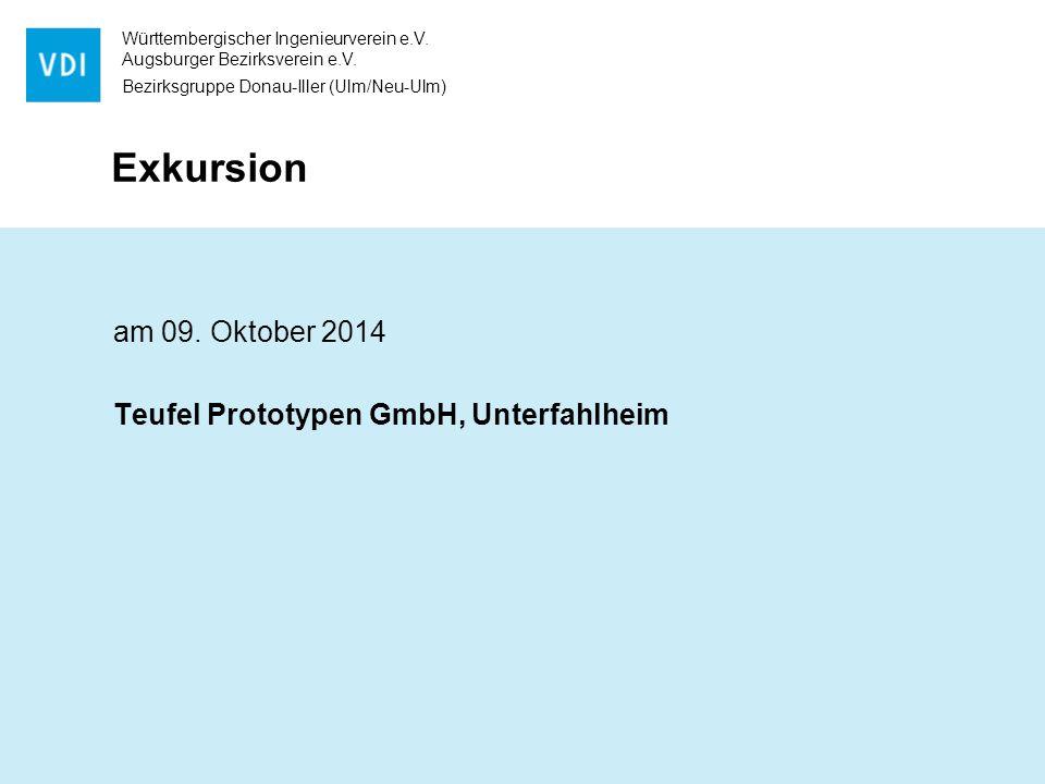 Württembergischer Ingenieurverein e.V. Augsburger Bezirksverein e.V. Bezirksgruppe Donau-Iller (Ulm/Neu-Ulm) Exkursion am 09. Oktober 2014 Teufel Prot