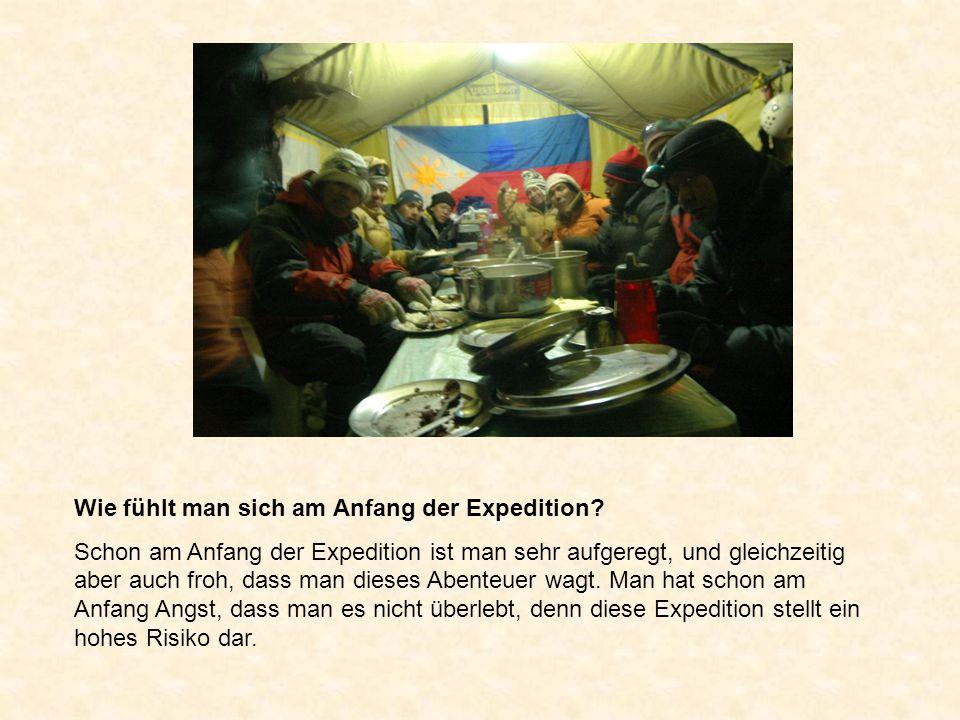 Wie fühlt man sich am Anfang der Expedition? Schon am Anfang der Expedition ist man sehr aufgeregt, und gleichzeitig aber auch froh, dass man dieses A