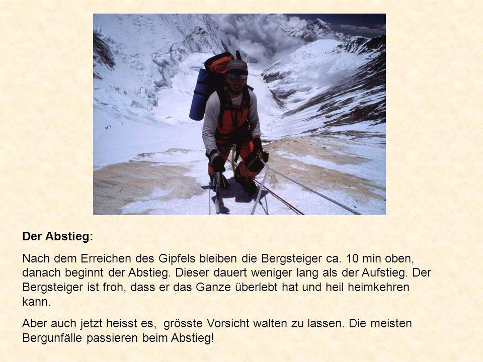 Der Abstieg: Nach dem Erreichen des Gipfels bleiben die Bergsteiger ca. 10 min oben, danach beginnt der Abstieg. Dieser dauert weniger lang als der Au