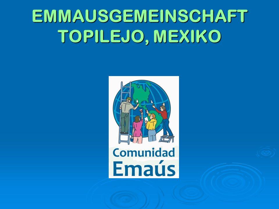 Die Emmausgemeinschaft Topilejo, Mexiko – Ausdruck des christlichen Auftrags zu solidarischem Handeln Besuch des Weihbischofs des 8.