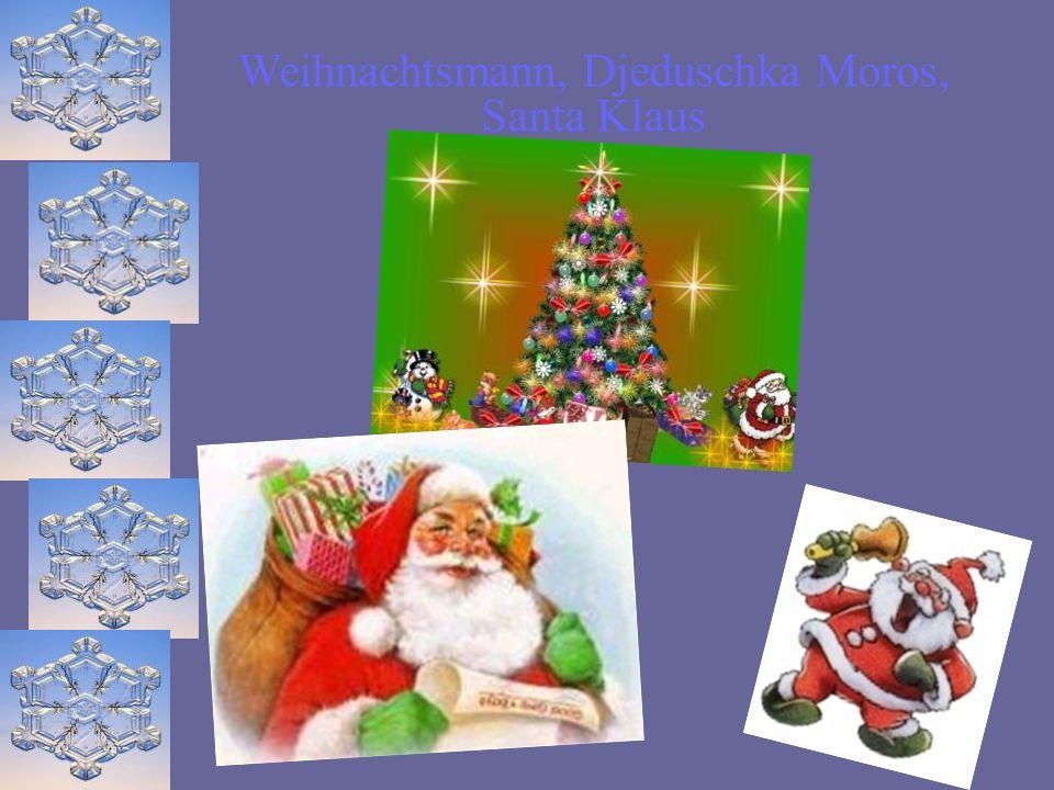 Weihnachtsmann, Djeduschka Moros, Santa Klaus.