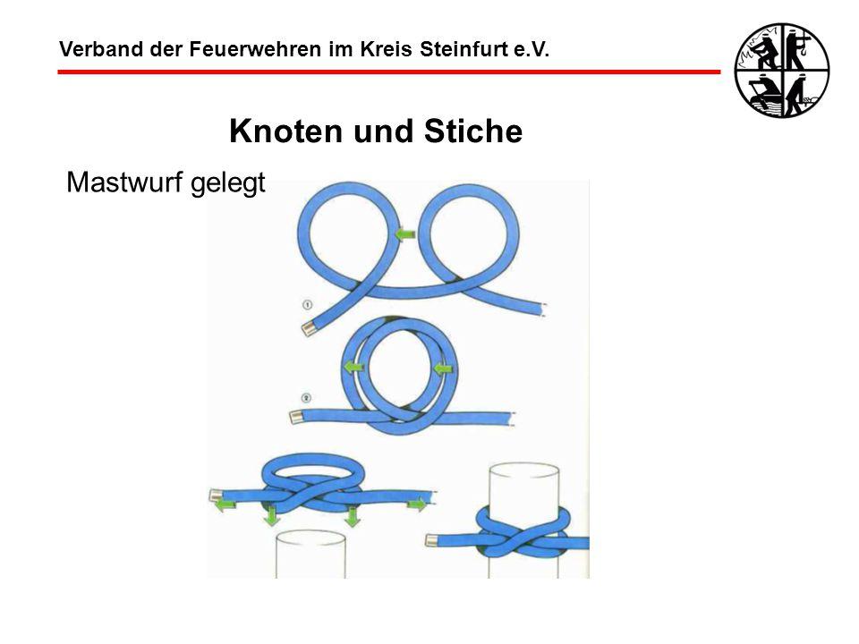 Verband der Feuerwehren im Kreis Steinfurt e.V. Knoten und Stiche Mastwurf gelegt