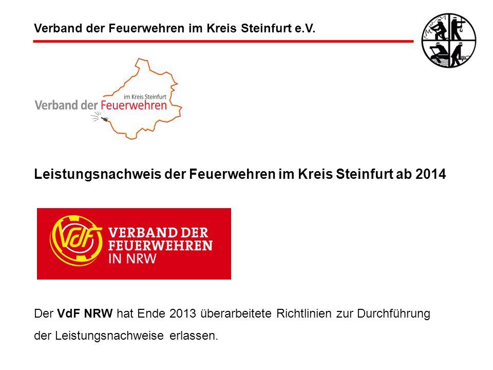 Leistungsnachweis der Feuerwehren im Kreis Steinfurt ab 2014 Der VdF NRW hat Ende 2013 überarbeitete Richtlinien zur Durchführung der Leistungsnachweise erlassen.
