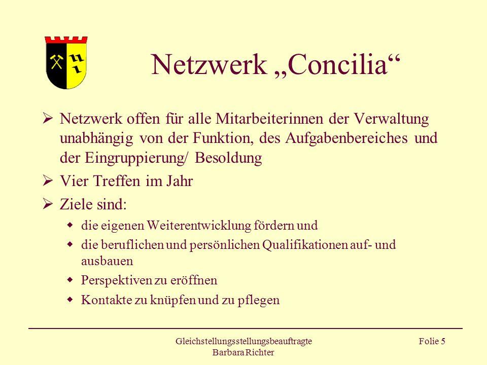 """Gleichstellungsstellungsbeauftragte Barbara Richter Folie 5 Netzwerk """"Concilia""""  Netzwerk offen für alle Mitarbeiterinnen der Verwaltung unabhängig v"""