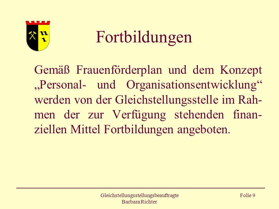 """Gleichstellungsstellungsbeauftragte Barbara Richter Folie 9 Fortbildungen Gemäß Frauenförderplan und dem Konzept """"Personal- und Organisationsentwicklu"""