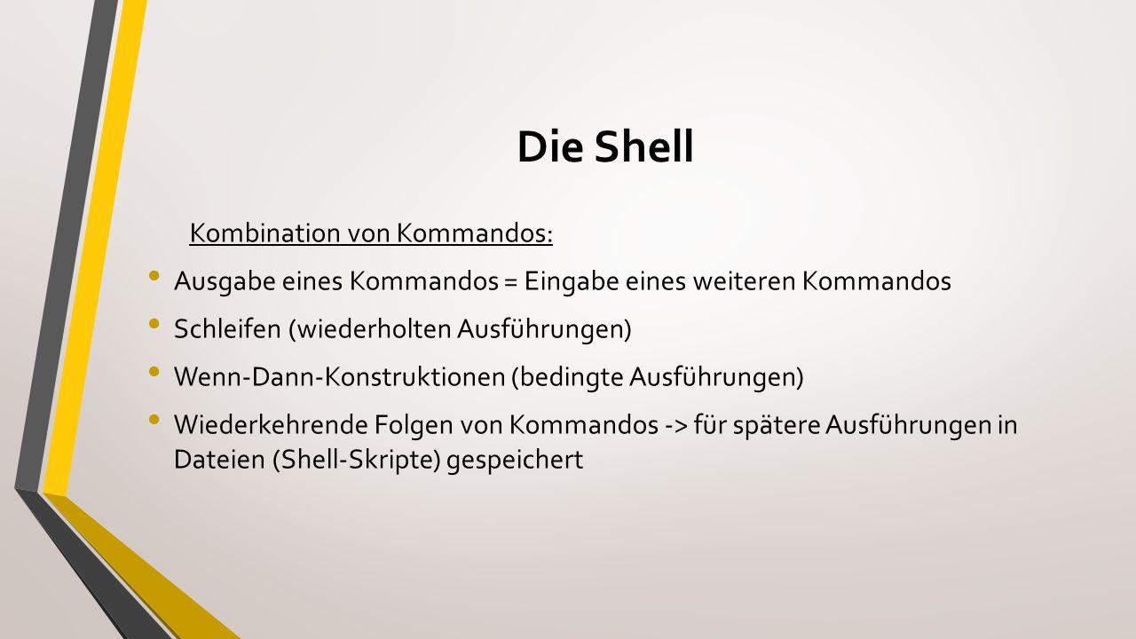 """Die Shell Entwicklung unterschiedlicher Shells → Unterschiede : Funktionsumfang Benutzerfreundlichkeit """"Ur-Shell : Bourne Shell (die meisten Shell-Skripte in """"Bourne Shell- Syntax )"""