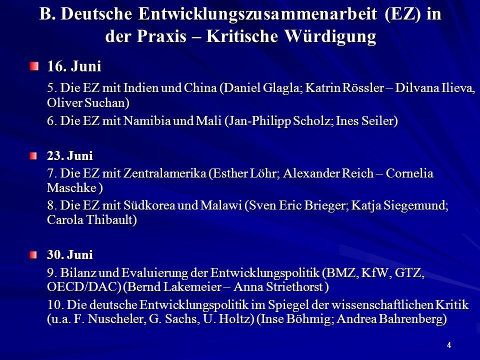 4 B. Deutsche Entwicklungszusammenarbeit (EZ) in der Praxis – Kritische Würdigung 16.