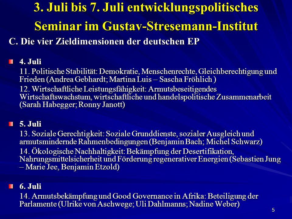 5 3. Juli bis 7. Juli entwicklungspolitisches Seminar im Gustav-Stresemann-Institut C.