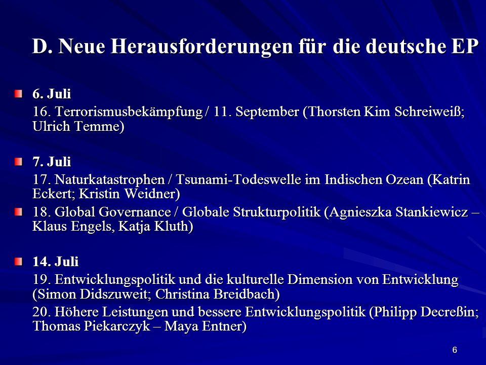 6 D. Neue Herausforderungen für die deutsche EP 6.