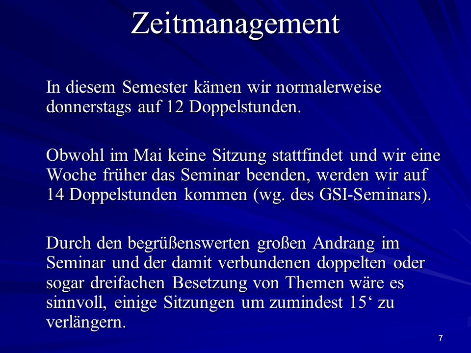 7Zeitmanagement In diesem Semester kämen wir normalerweise donnerstags auf 12 Doppelstunden.