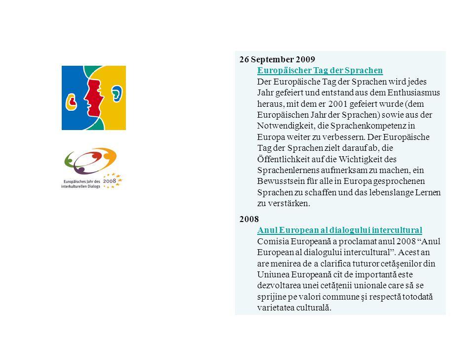 26 September 2009 Europäischer Tag der Sprachen Der Europäische Tag der Sprachen wird jedes Jahr gefeiert und entstand aus dem Enthusiasmus heraus, mit dem er 2001 gefeiert wurde (dem Europäischen Jahr der Sprachen) sowie aus der Notwendigkeit, die Sprachenkompetenz in Europa weiter zu verbessern.