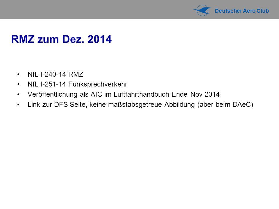 Deutscher Aero Club RMZ zum Dez. 2014 NfL I-240-14 RMZ NfL I-251-14 Funksprechverkehr Veröffentlichung als AIC im Luftfahrthandbuch-Ende Nov 2014 Link