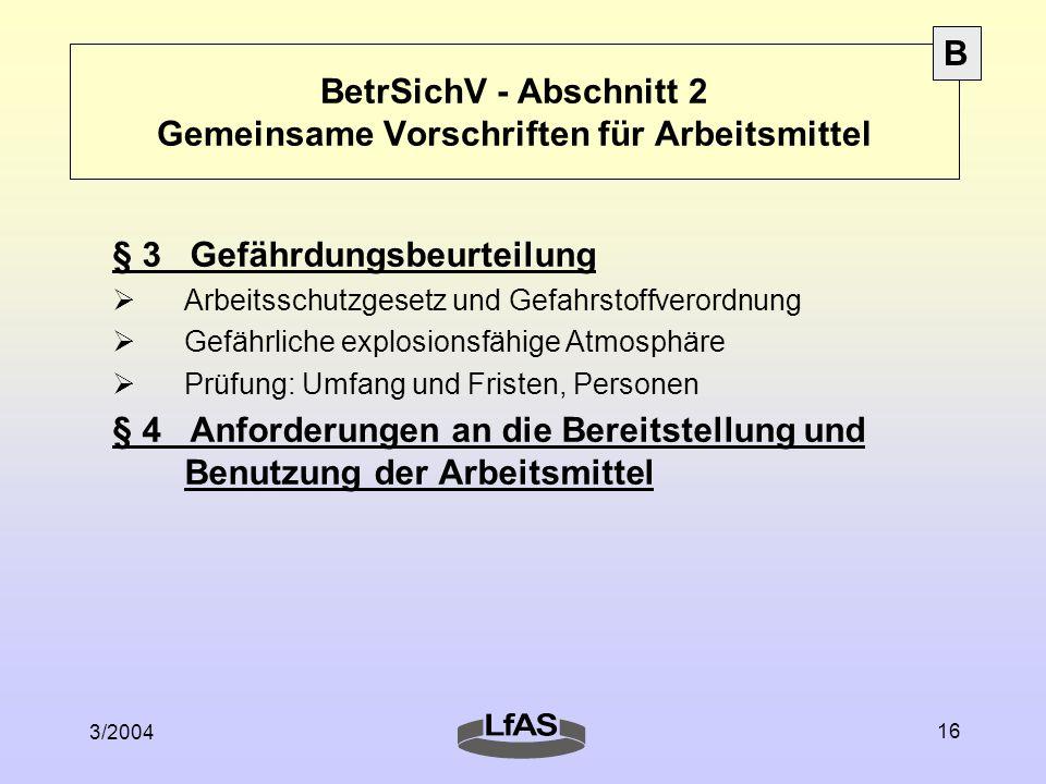 3/2004 16 BetrSichV - Abschnitt 2 Gemeinsame Vorschriften für Arbeitsmittel § 3 Gefährdungsbeurteilung  Arbeitsschutzgesetz und Gefahrstoffverordnung