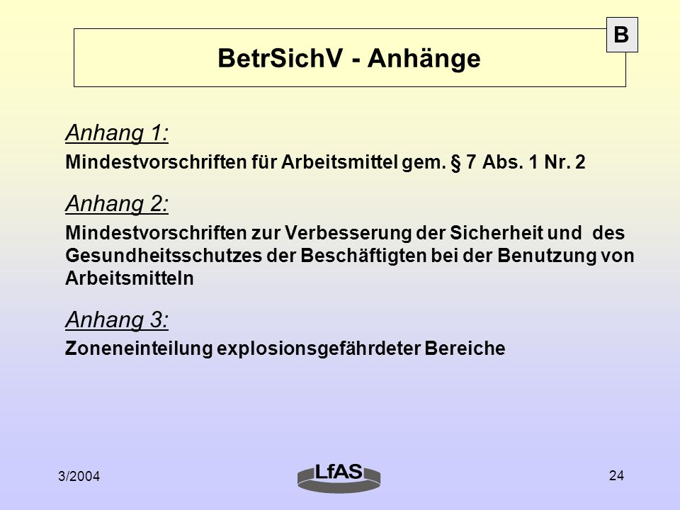 3/2004 24 BetrSichV - Anhänge Anhang 1: Mindestvorschriften für Arbeitsmittel gem.