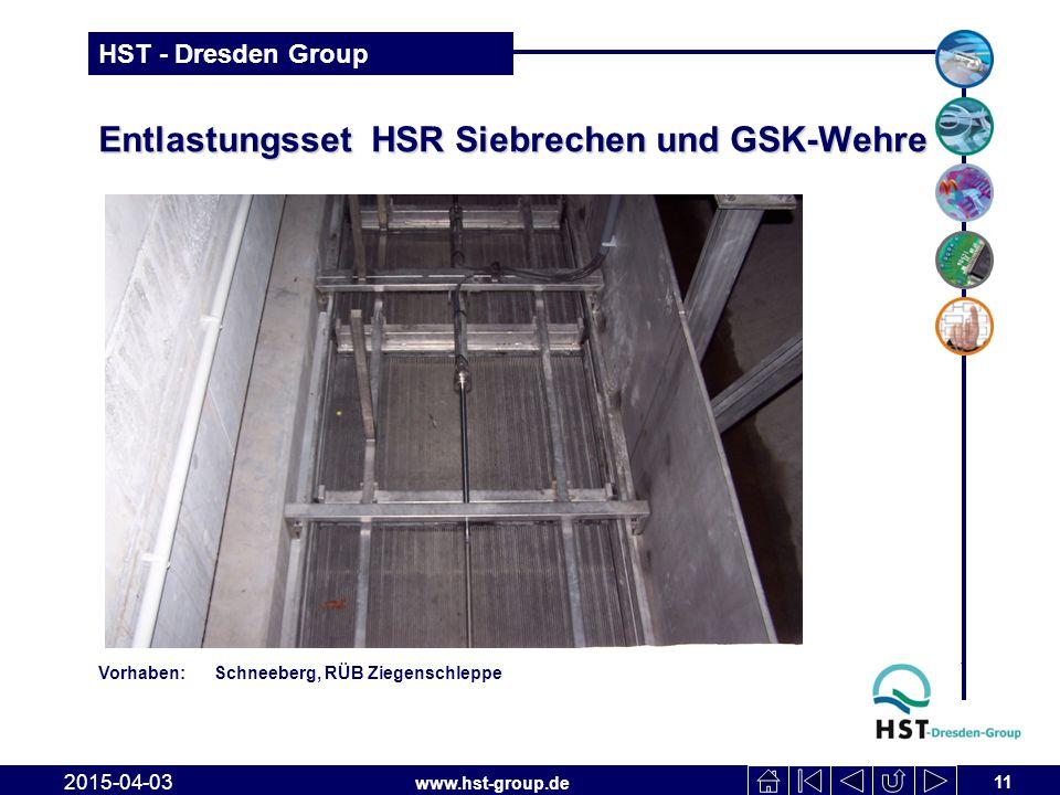 www.hst-group.de HST - Dresden Group Entlastungsset HSR Siebrechen und GSK-Wehre 11 2015-04-03 Vorhaben: Schneeberg, RÜB Ziegenschleppe