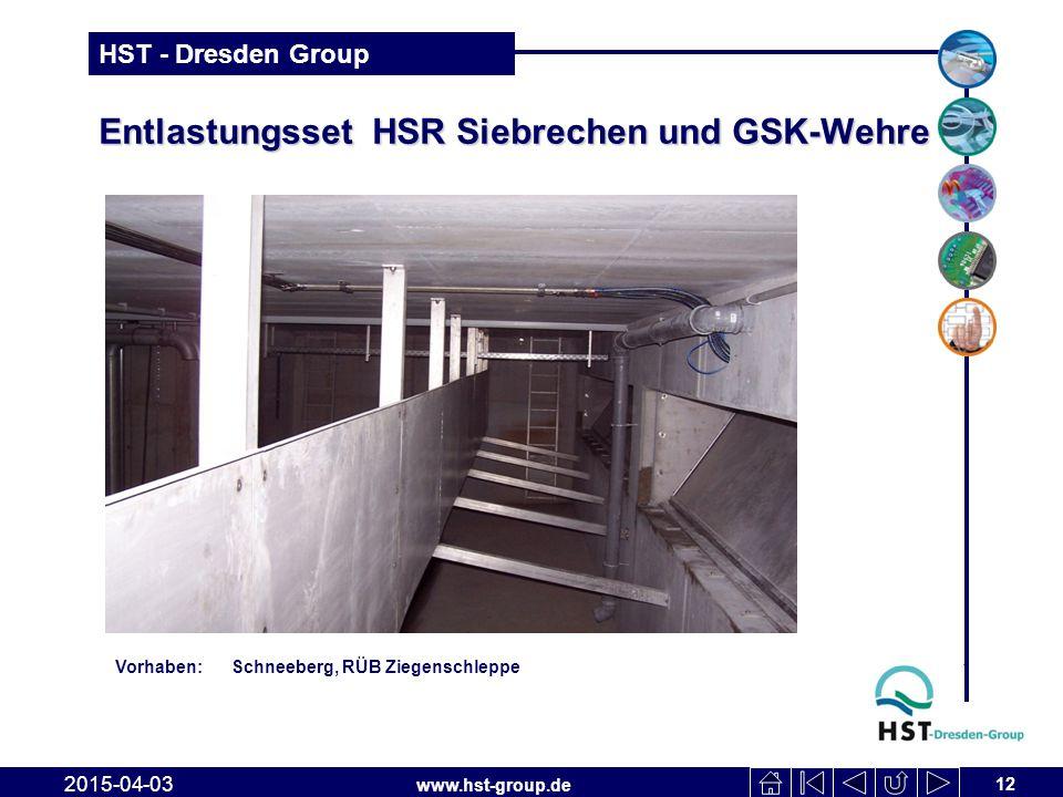 www.hst-group.de HST - Dresden Group Entlastungsset HSR Siebrechen und GSK-Wehre 12 2015-04-03 Vorhaben: Schneeberg, RÜB Ziegenschleppe