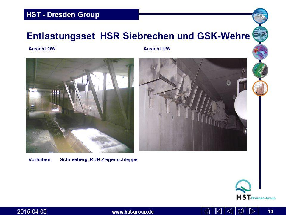 www.hst-group.de HST - Dresden Group Entlastungsset HSR Siebrechen und GSK-Wehre 13 2015-04-03 Ansicht OW Ansicht UW Vorhaben: Schneeberg, RÜB Ziegens