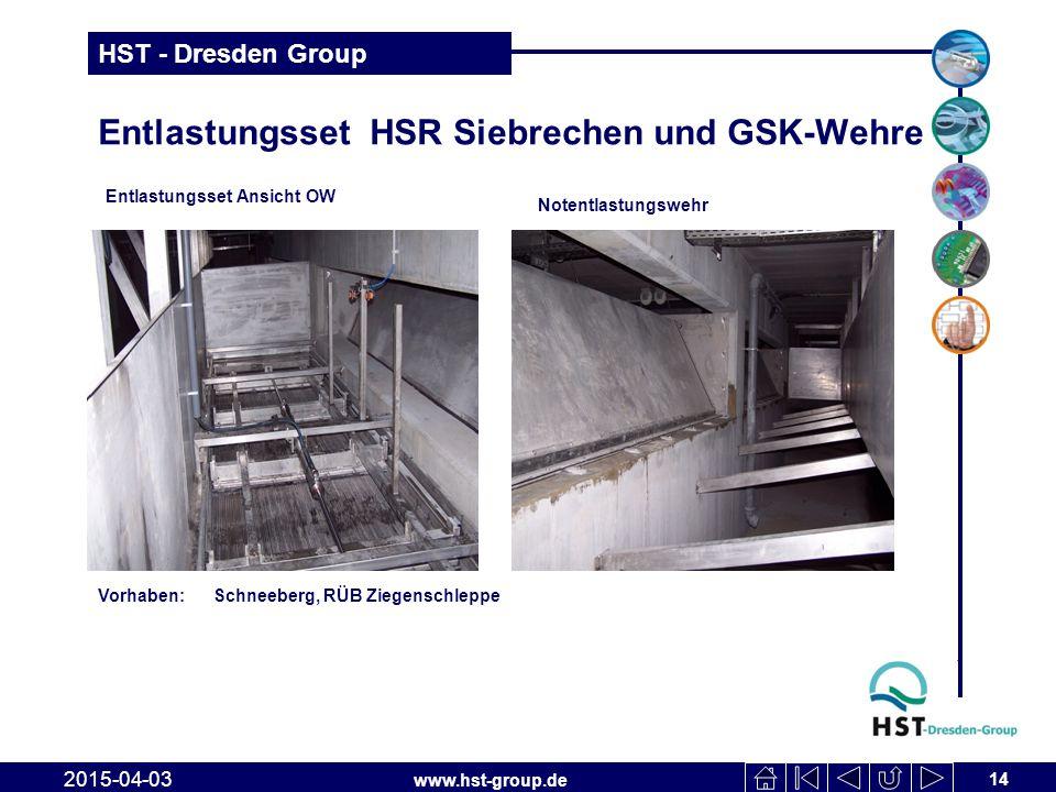 www.hst-group.de HST - Dresden Group Entlastungsset HSR Siebrechen und GSK-Wehre 14 2015-04-03 Entlastungsset Ansicht OW Notentlastungswehr Vorhaben: