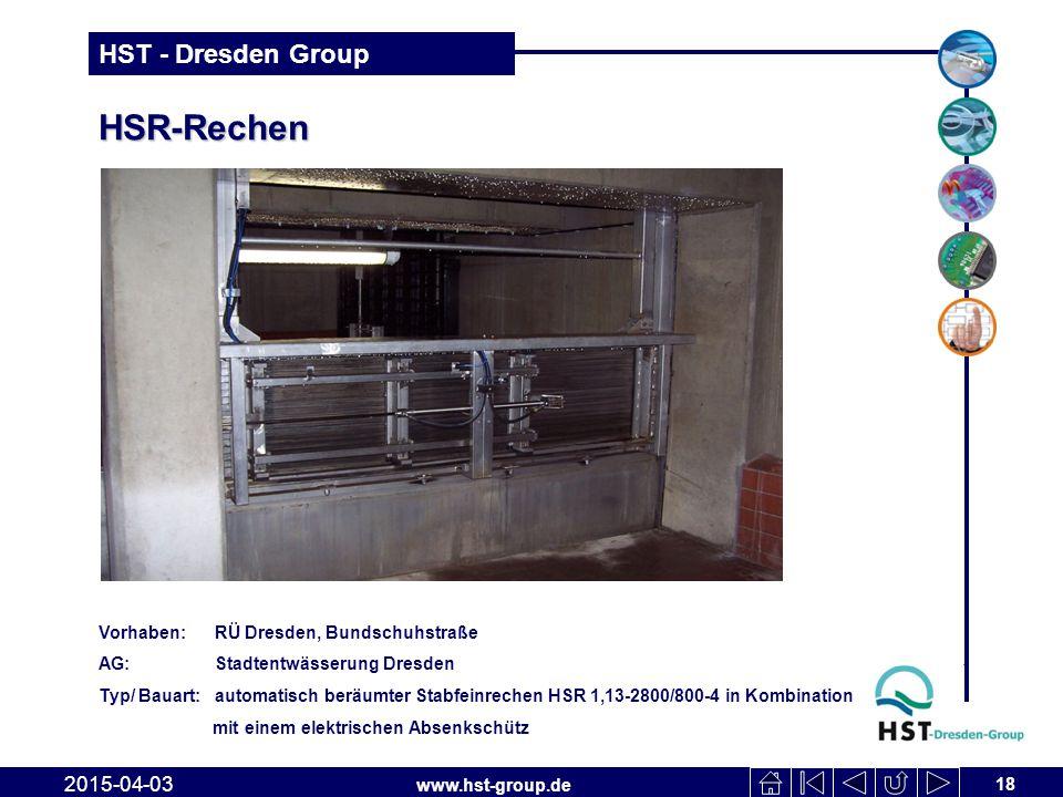www.hst-group.de HST - Dresden Group HSR-Rechen 18 2015-04-03 Vorhaben: RÜ Dresden, Bundschuhstraße AG: Stadtentwässerung Dresden Typ/ Bauart: automat