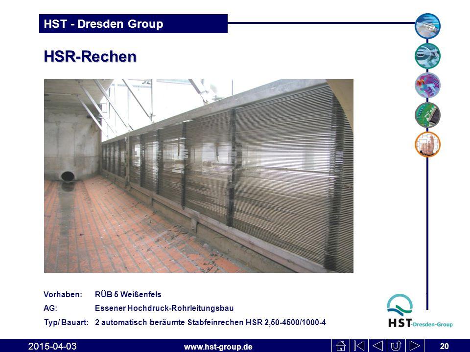 www.hst-group.de HST - Dresden Group HSR-Rechen 20 2015-04-03 Vorhaben: RÜB 5 Weißenfels AG: Essener Hochdruck-Rohrleitungsbau Typ/ Bauart: 2 automati