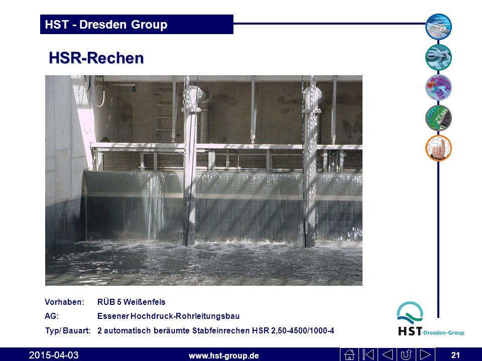 www.hst-group.de HST - Dresden Group HSR-Rechen 21 2015-04-03 Vorhaben: RÜB 5 Weißenfels AG: Essener Hochdruck-Rohrleitungsbau Typ/ Bauart: 2 automati