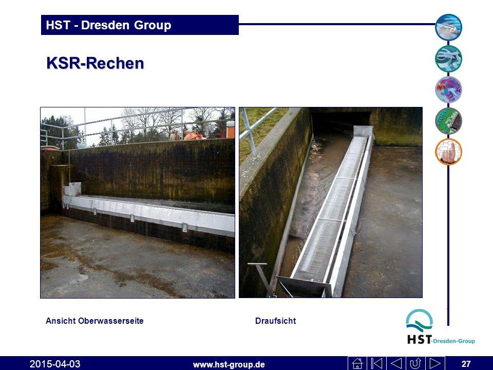 www.hst-group.de HST - Dresden Group KSR-Rechen 27 2015-04-03 Ansicht OberwasserseiteDraufsicht