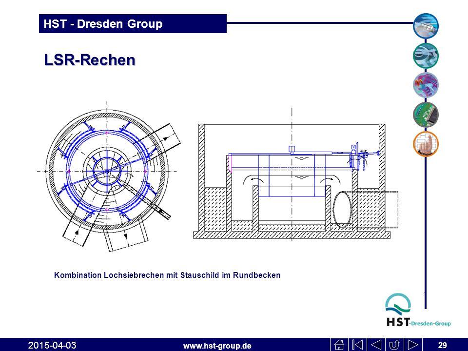 www.hst-group.de HST - Dresden Group LSR-Rechen 29 2015-04-03 Kombination Lochsiebrechen mit Stauschild im Rundbecken