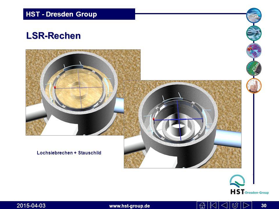 www.hst-group.de HST - Dresden Group LSR-Rechen 30 2015-04-03 Lochsiebrechen + Stauschild