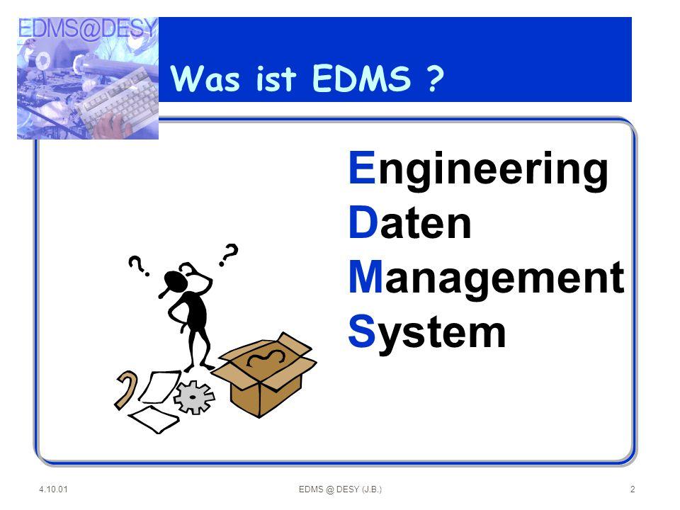 4.10.01EDMS @ DESY (J.B.)13 Dokument Datei Teil Benutzer Tätigkeit....