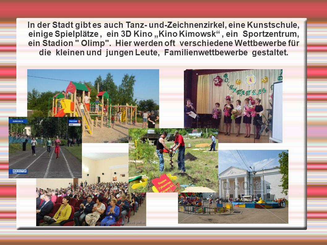 """In der Stadt gibt es auch Tanz- und-Zeichnenzirkel, eine Kunstschule, einige Spielplätze, ein 3D Kino """"Kino Kimowsk , ein Sportzentrum, ein Stadion Olimp ."""