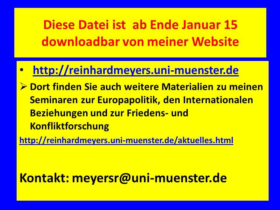 Diese Datei ist ab Ende Januar 15 downloadbar von meiner Website http://reinhardmeyers.uni-muenster.de  Dort finden Sie auch weitere Materialien zu m