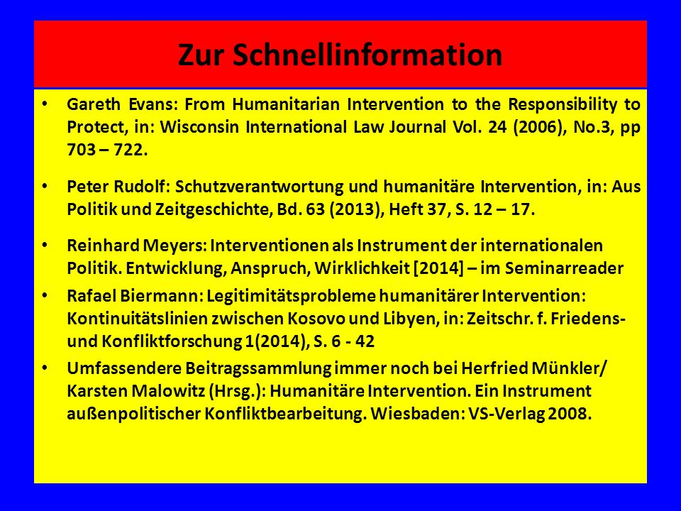 Zur Schnellinformation Gareth Evans: From Humanitarian Intervention to the Responsibility to Protect, in: Wisconsin International Law Journal Vol.