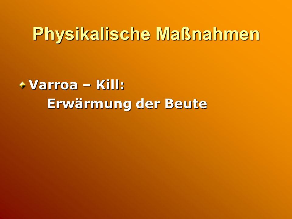 Physikalische Maßnahmen Varroa – Kill: Erwärmung der Beute