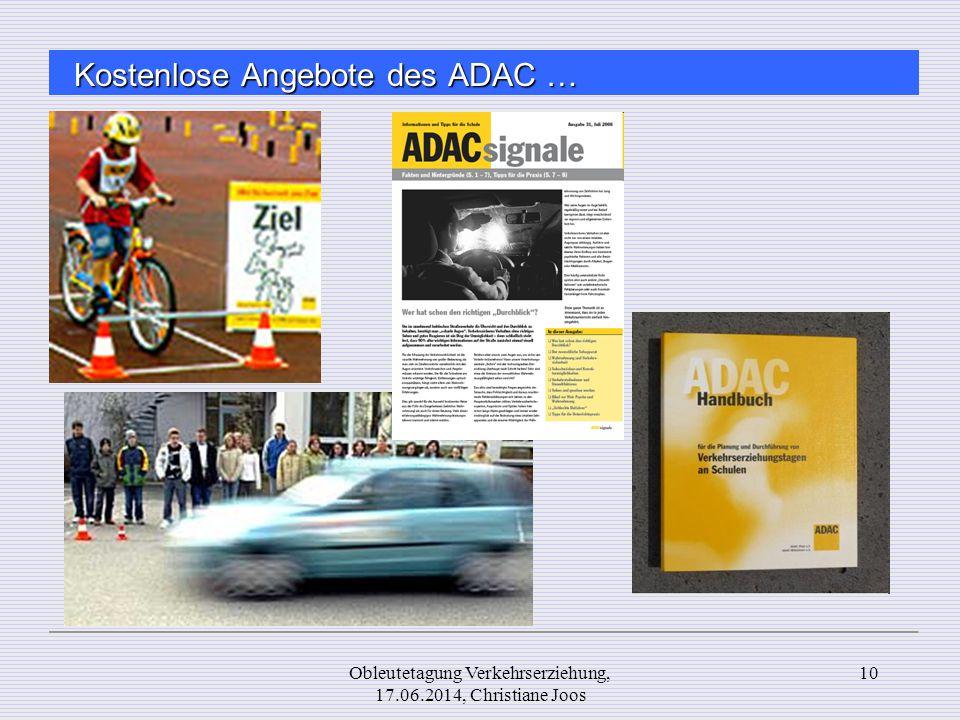 Kostenlose Angebote des ADAC … 10Obleutetagung Verkehrserziehung, 17.06.2014, Christiane Joos