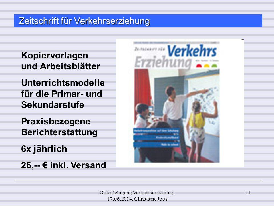 Zeitschrift für Verkehrserziehung Kopiervorlagen und Arbeitsblätter Unterrichtsmodelle für die Primar- und Sekundarstufe Praxisbezogene Berichterstatt