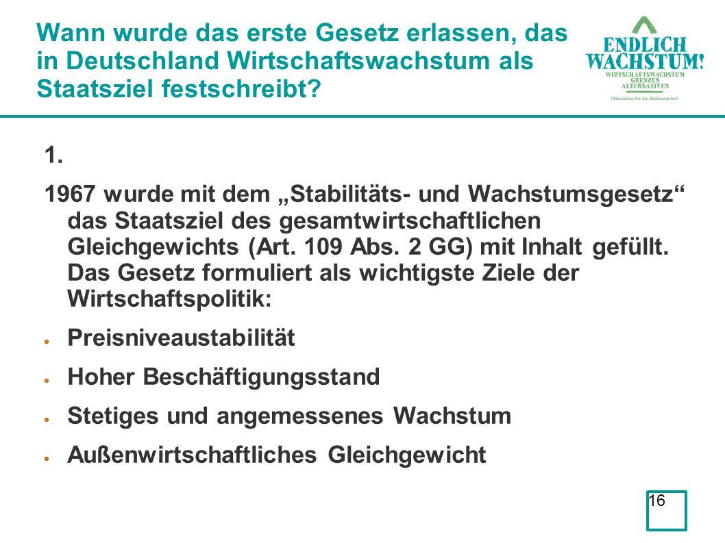 """16 1. 1967 wurde mit dem """"Stabilitäts- und Wachstumsgesetz"""" das Staatsziel des gesamtwirtschaftlichen Gleichgewichts (Art. 109 Abs. 2 GG) mit Inhalt g"""