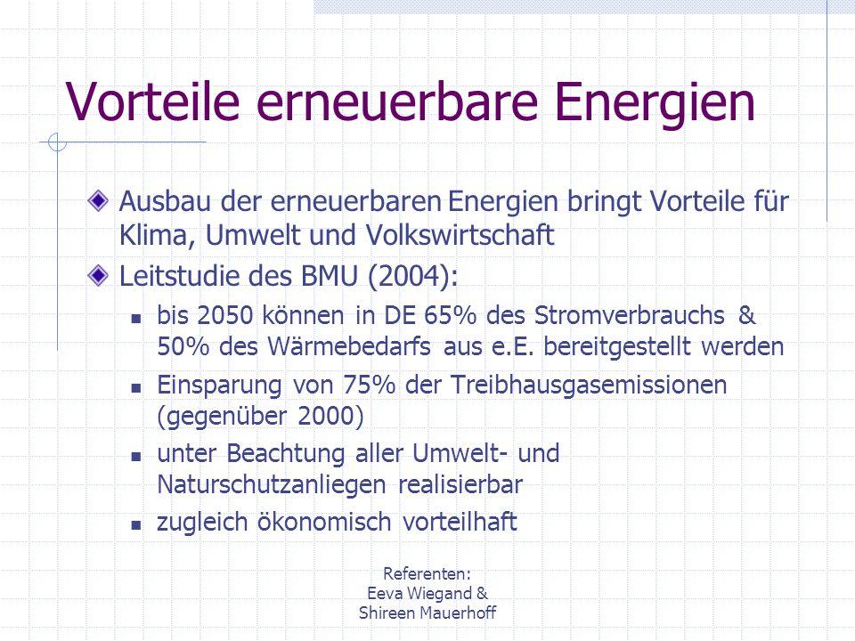 Referenten: Eeva Wiegand & Shireen Mauerhoff Vorteile erneuerbare Energien Ausbau der erneuerbaren Energien bringt Vorteile für Klima, Umwelt und Volk